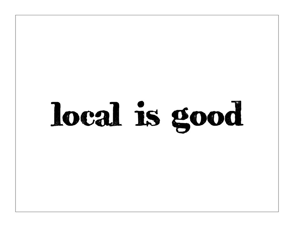 local is good