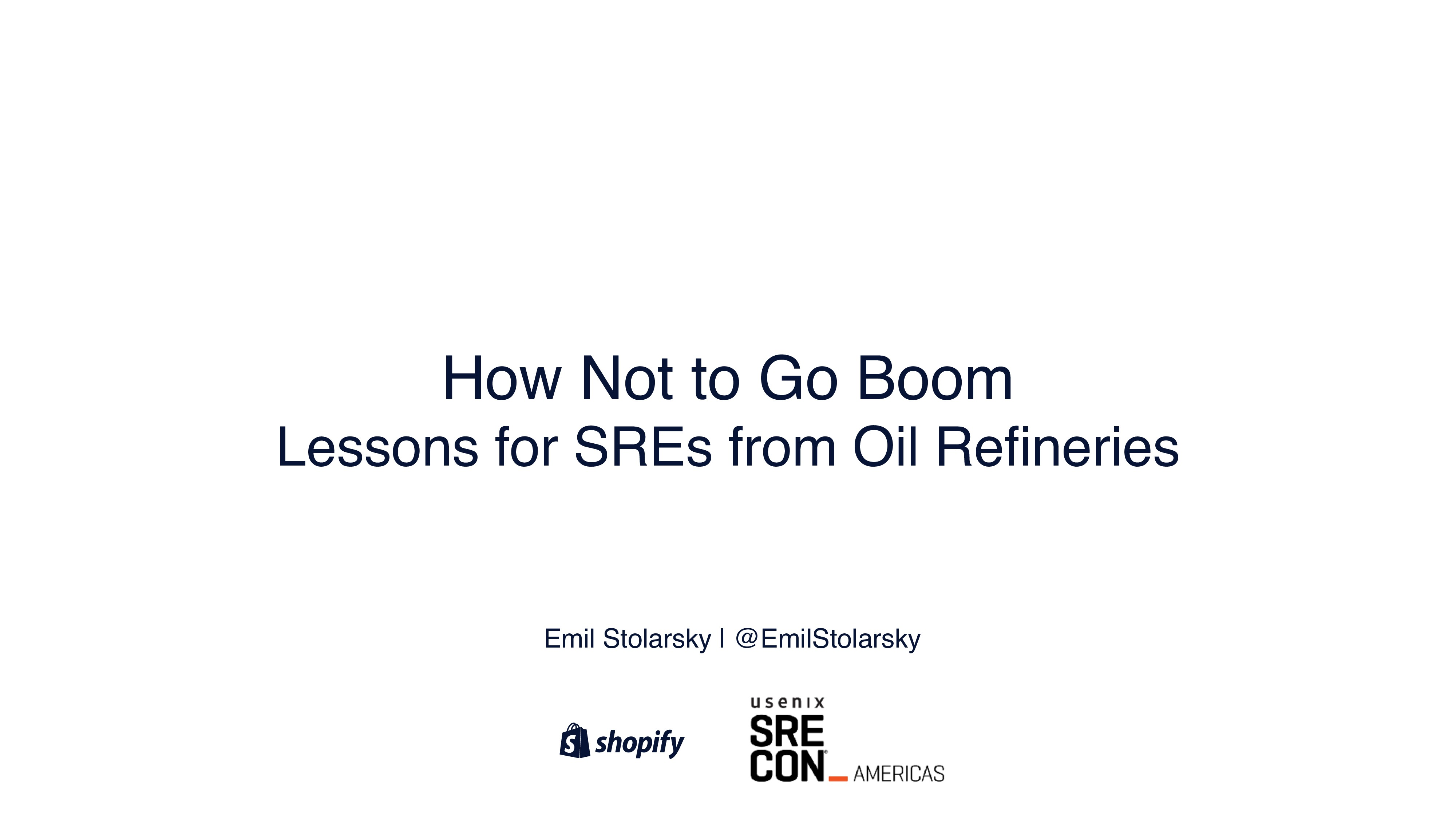 How Not to Go Boom Lessons for SREs from Oil Re...