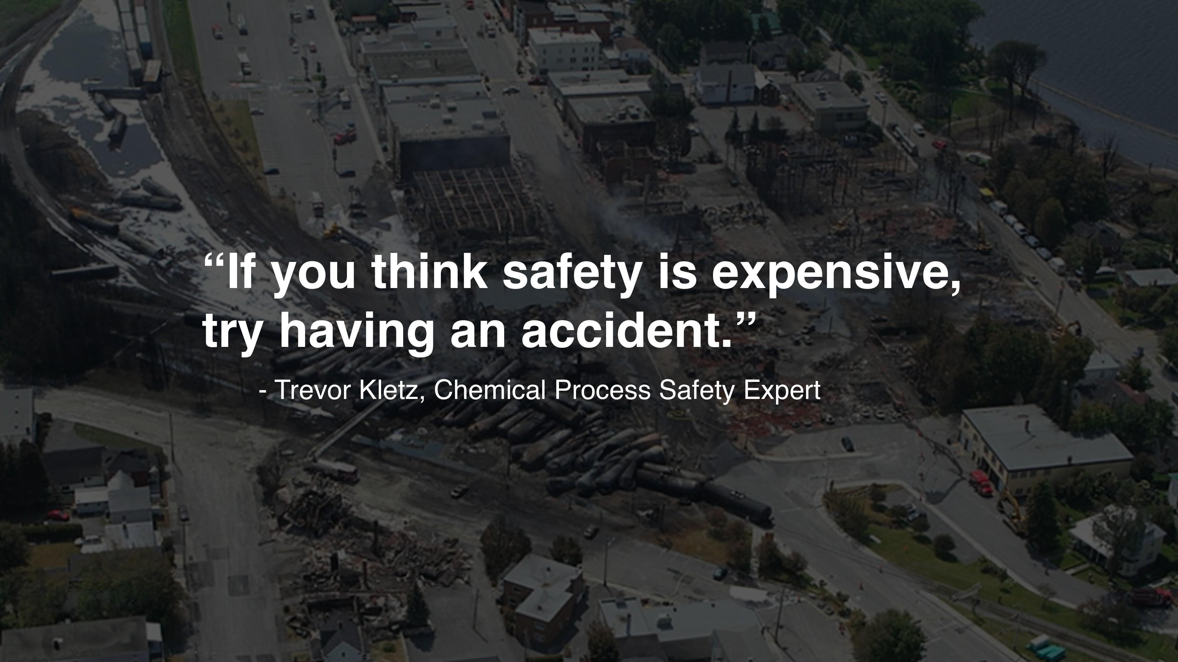 - Trevor Kletz, Chemical Process Safety Expert ...