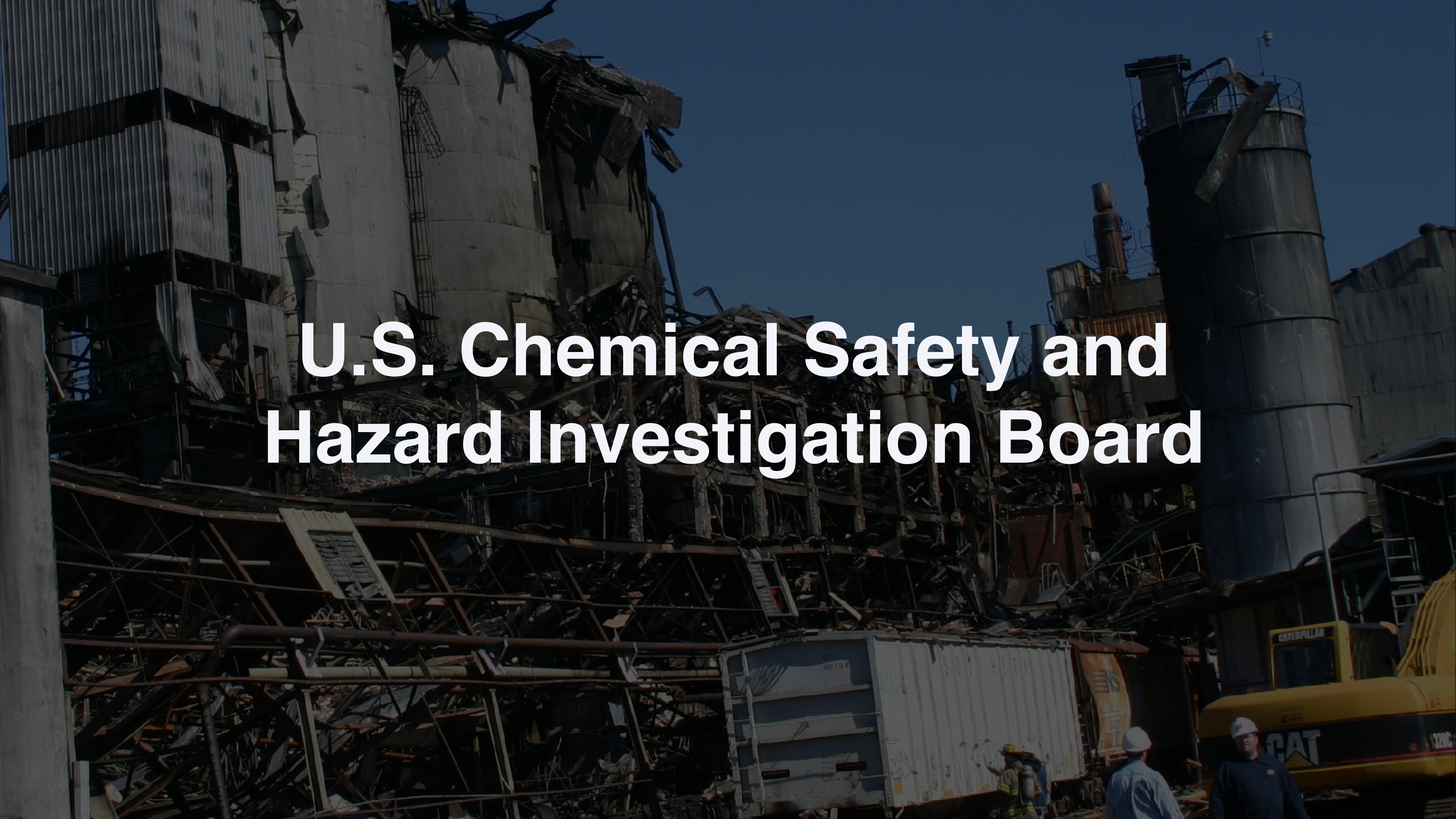 U.S. Chemical Safety and Hazard Investigation B...