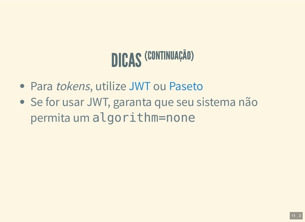 DICAS DICAS (CONTINUAÇÃO) (CONTINUAÇÃO) Para to...