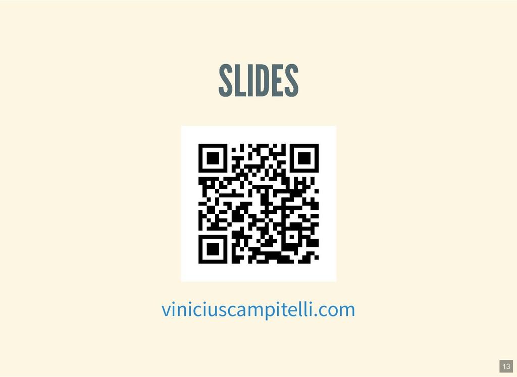 SLIDES SLIDES viniciuscampitelli.com 13