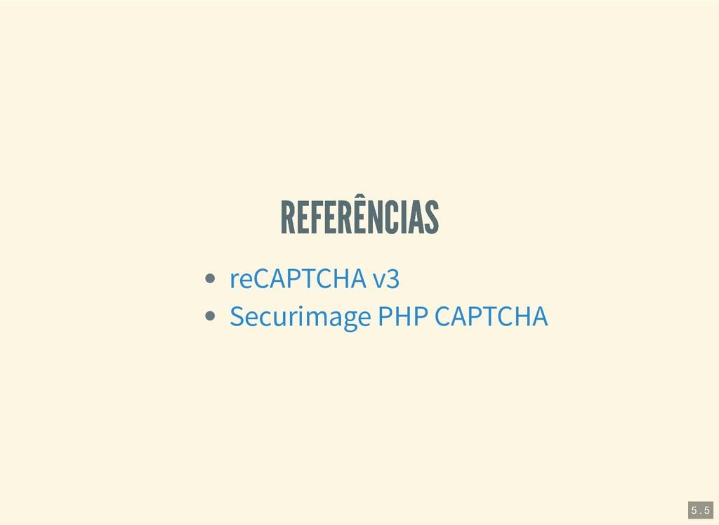 REFERÊNCIAS REFERÊNCIAS reCAPTCHA v3 Securimage...