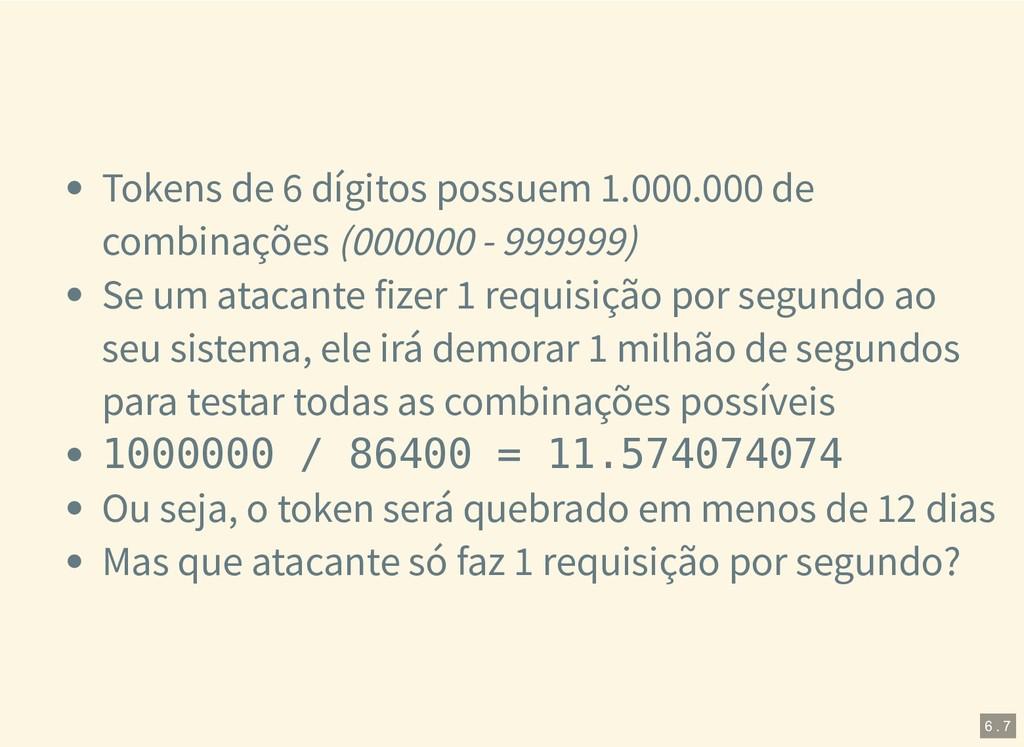 Tokens de 6 dígitos possuem 1.000.000 de combin...