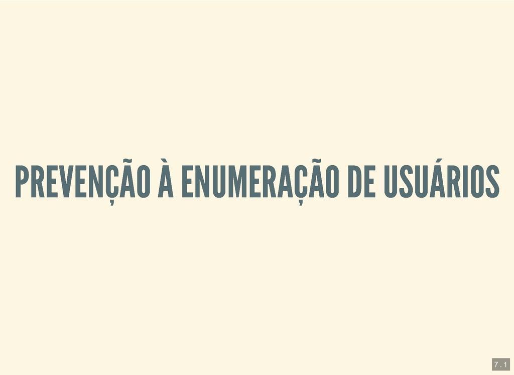PREVENÇÃO À ENUMERAÇÃO DE USUÁRIOS PREVENÇÃO À ...