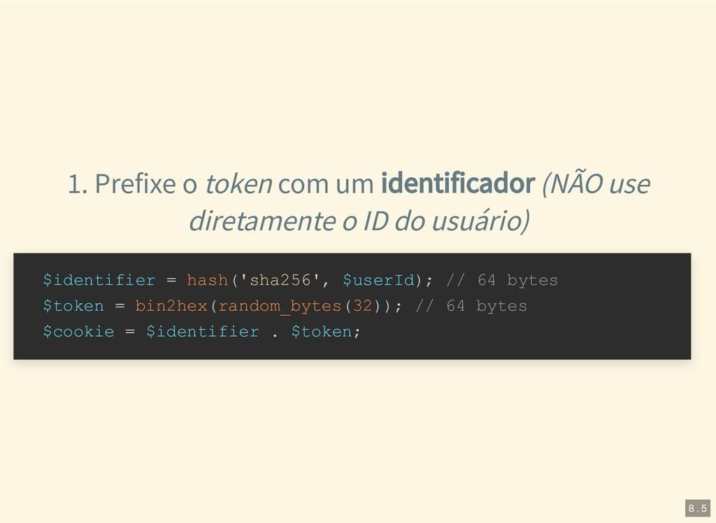 1. Prefixe o token com um identificador (NÃO us...