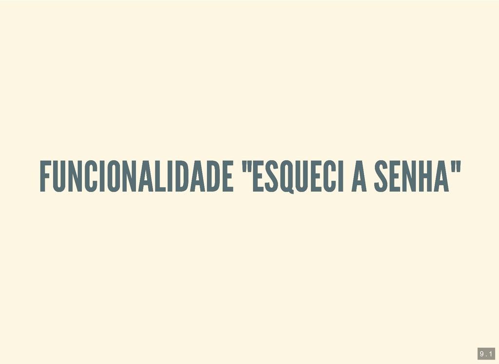 """FUNCIONALIDADE """"ESQUECI A SENHA"""" FUNCIONALIDADE..."""