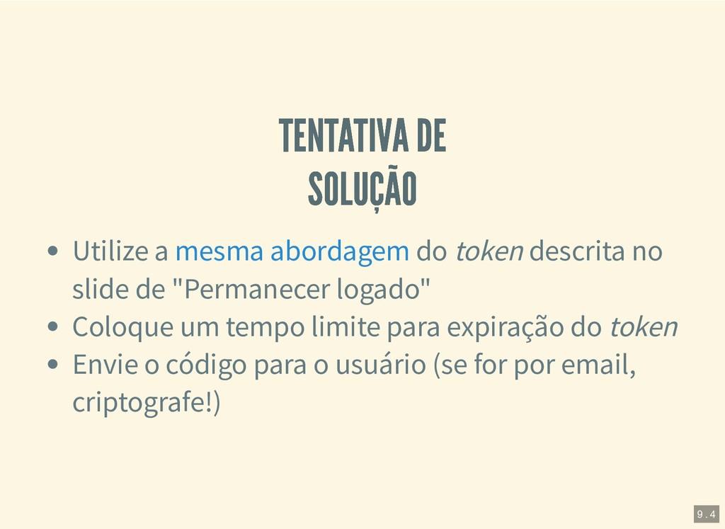 TENTATIVA DE TENTATIVA DE SOLUÇÃO SOLUÇÃO Utili...