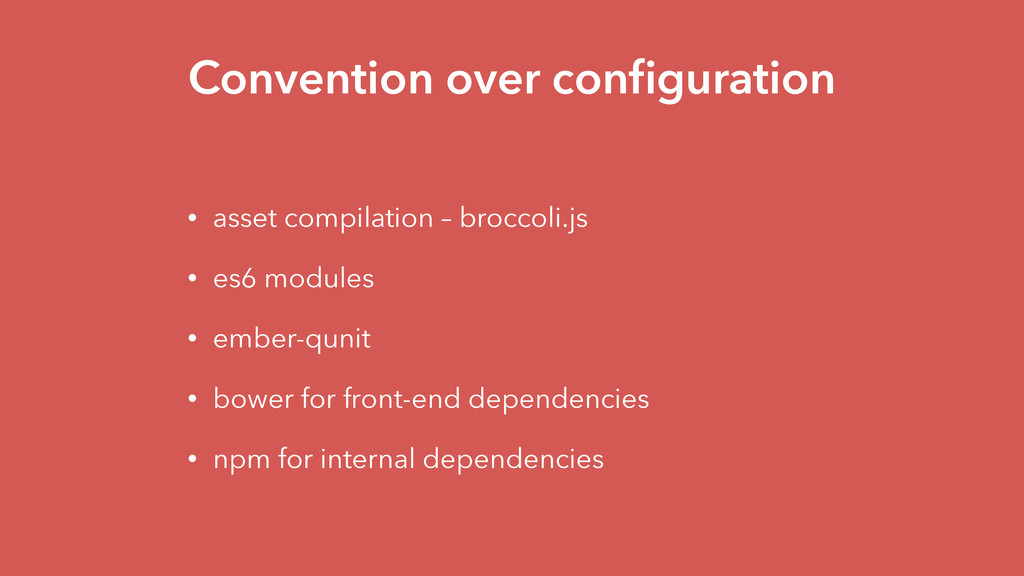 Convention over configuration • asset compilatio...