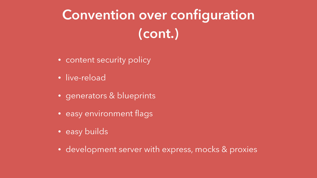Convention over configuration (cont.) • content ...