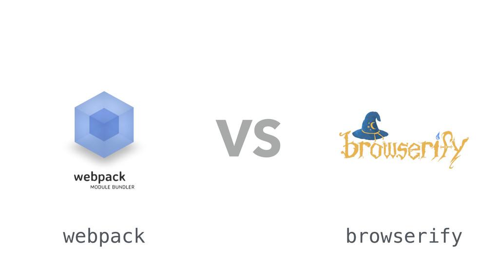 VS webpack browserify