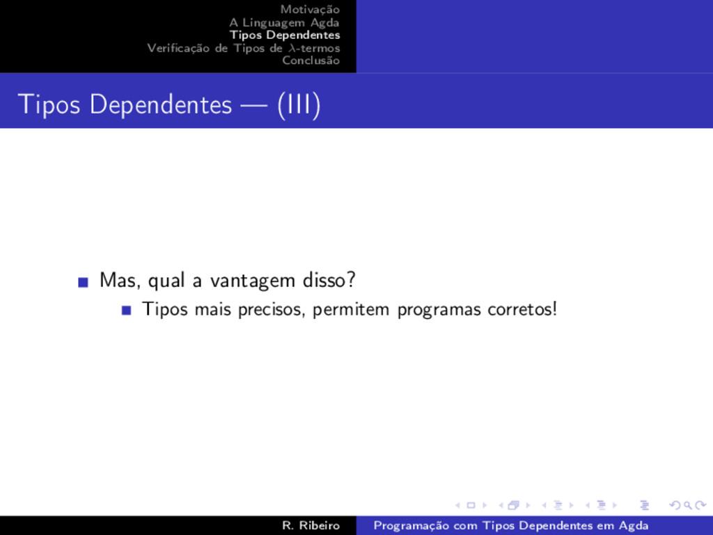 Motivação A Linguagem Agda Tipos Dependentes Ve...
