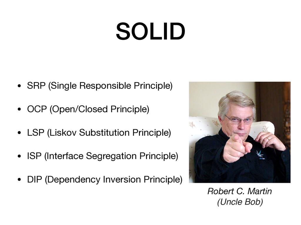 SOLID • SRP (Single Responsible Principle)  • O...