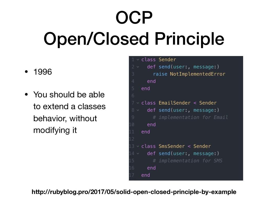 OCP Open/Closed Principle • 1996  • You should ...