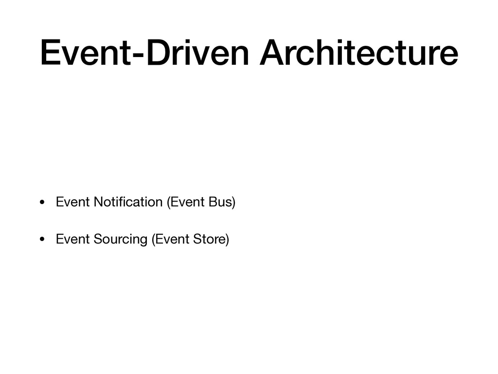 Event-Driven Architecture • Event Notification (...