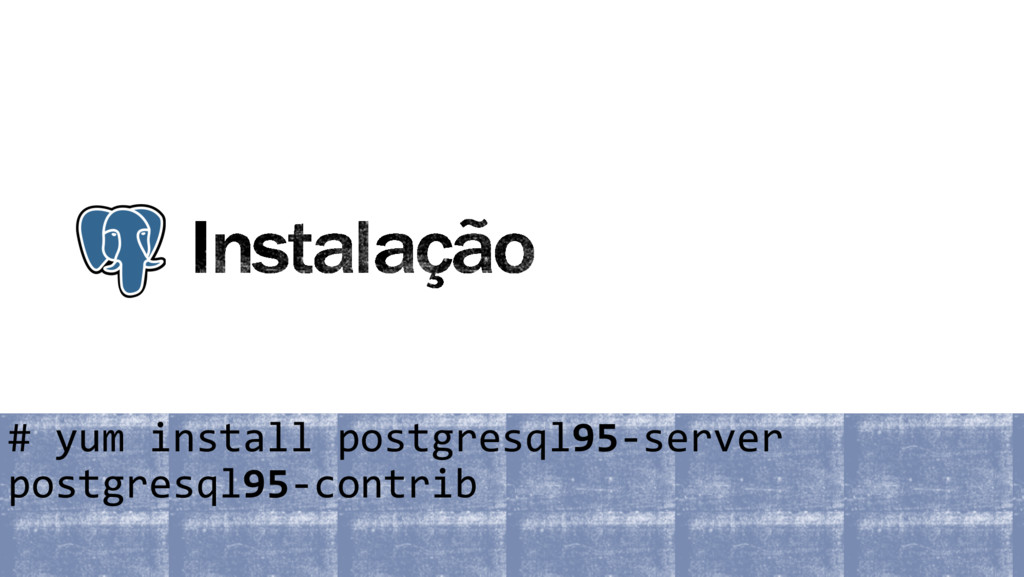 # yum install postgresql95-server postgresql95-...