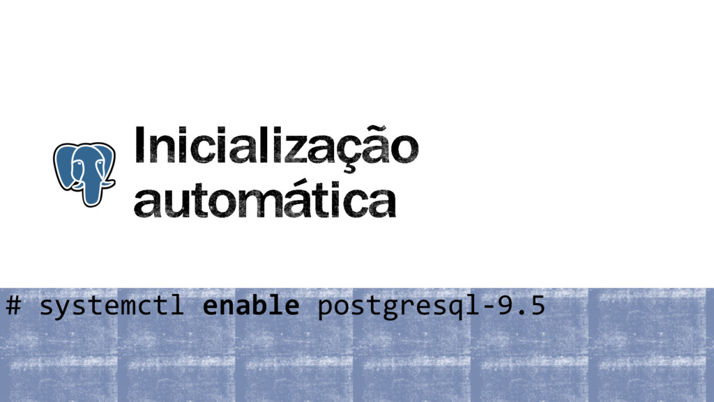 # systemctl enable postgresql-9.5