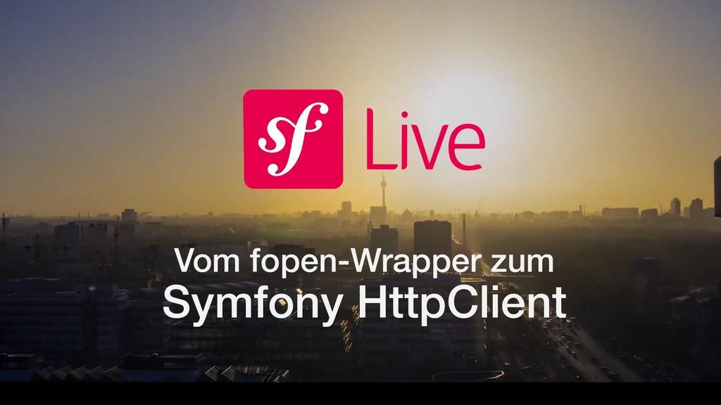 Vom fopen-Wrapper zum Symfony HttpClient