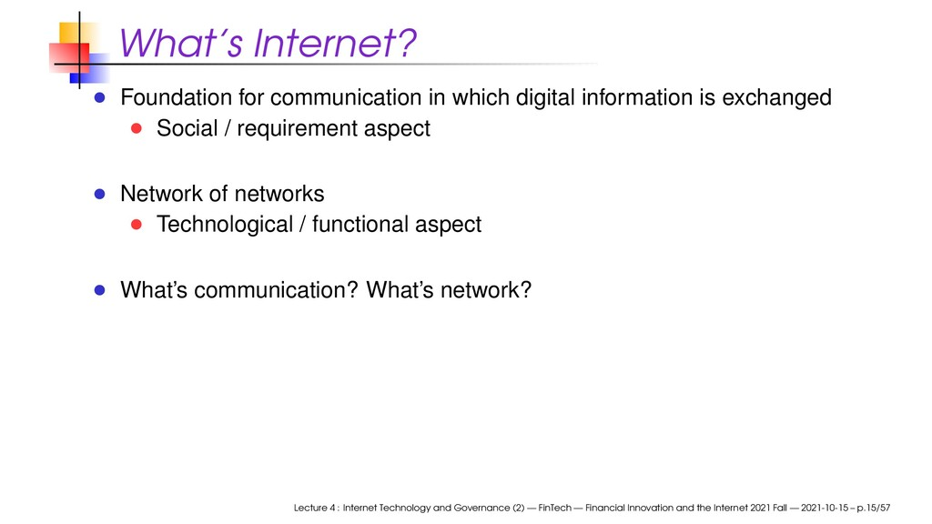 What's Internet? Foundation for communication i...