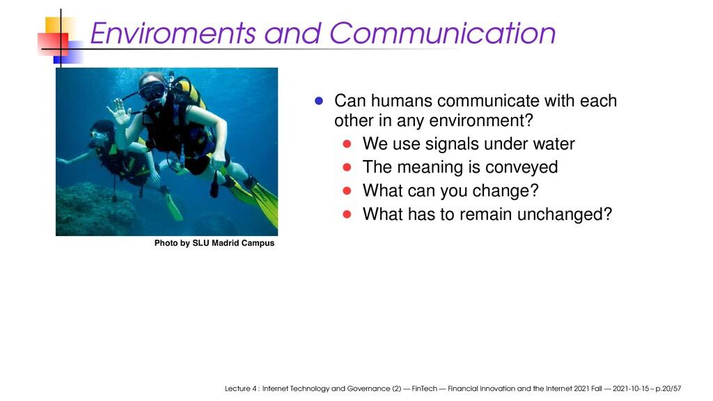 Enviroments and Communication Photo by SLU Madr...