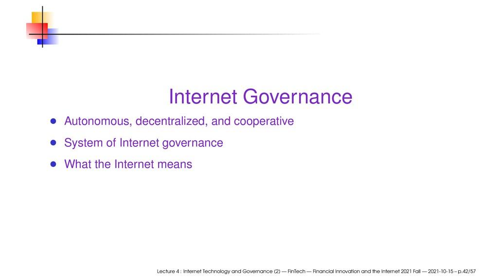 Internet Governance Autonomous, decentralized, ...