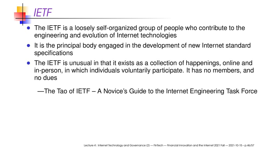 IETF The IETF is a loosely self-organized group...