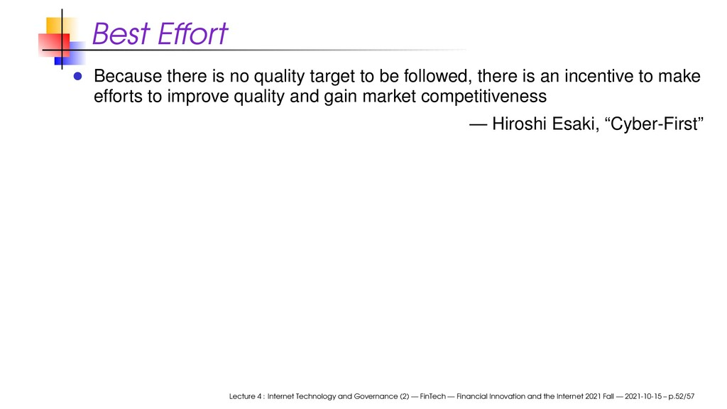 Best Effort Because there is no quality target ...