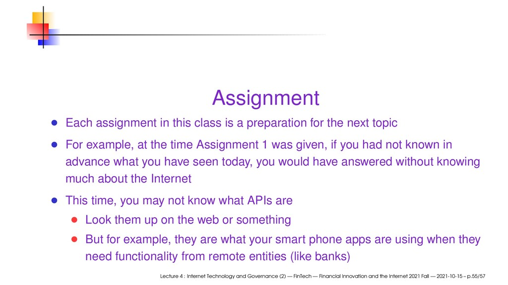 Assignment Each assignment in this class is a p...