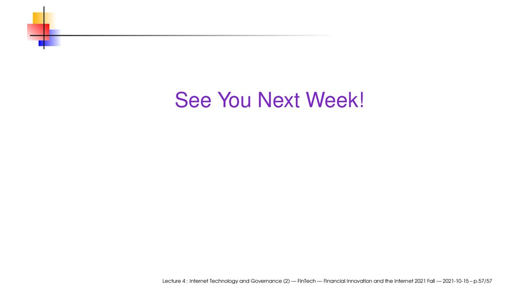 See You Next Week! Lecture 4 : Internet Technol...