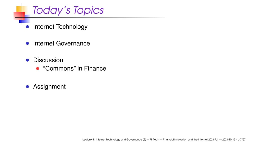 Today's Topics Internet Technology Internet Gov...