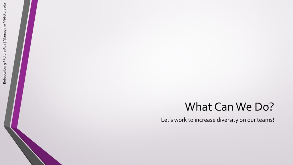 What Can We Do? Let's work to increase diversit...