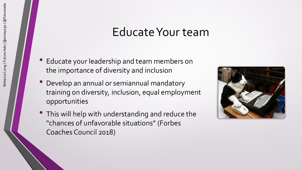 Educate Your team • Educate your leadership and...