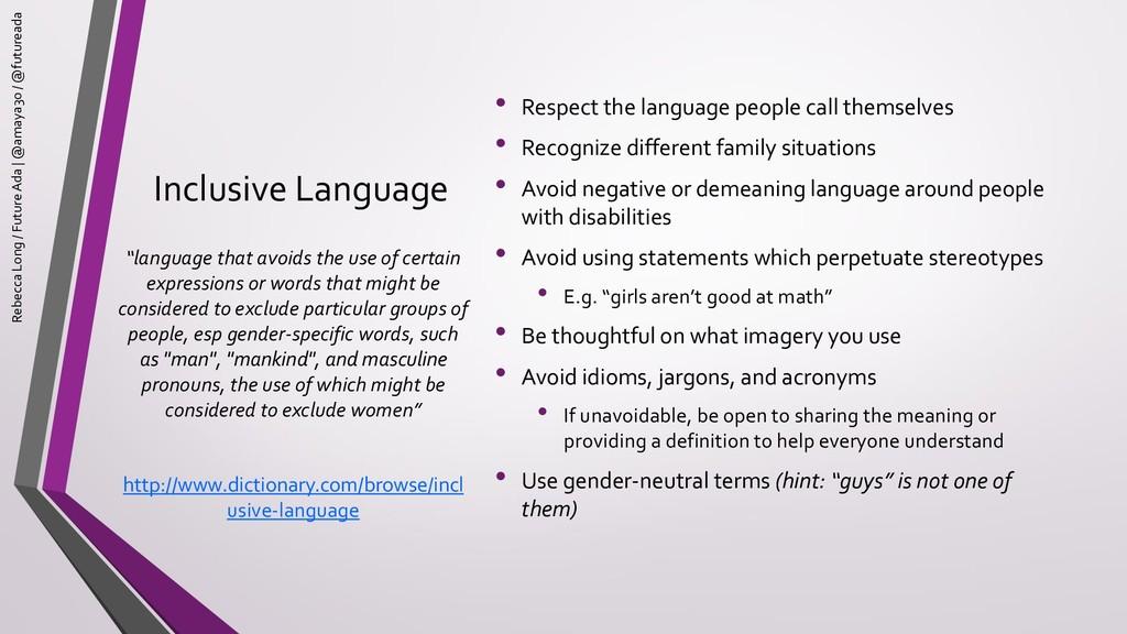 Inclusive Language • Respect the language peopl...