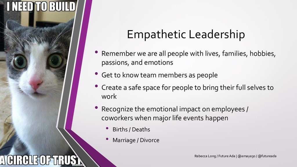 Empathetic Leadership • Remember we are all peo...
