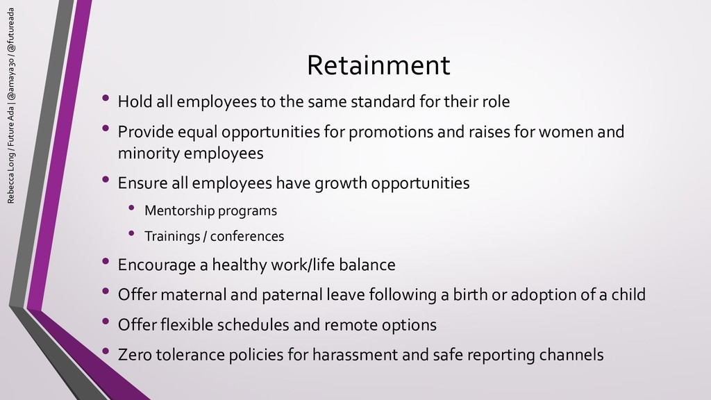 Retainment • Hold all employees to the same sta...