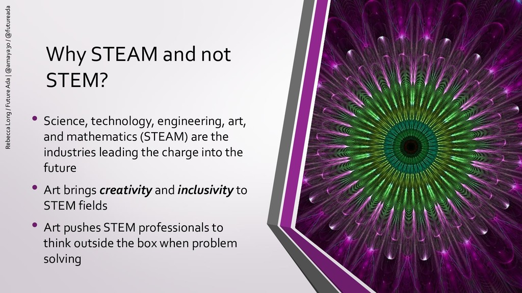 Why STEAM and not STEM? • Science, technology, ...