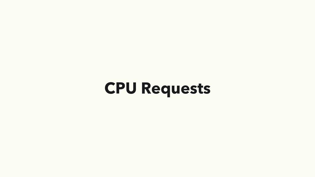 CPU Requests