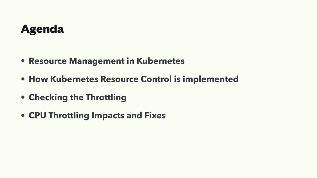 Agenda • Resource Management in Kubernetes • Ho...