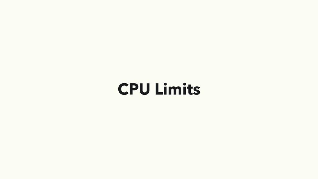 CPU Limits