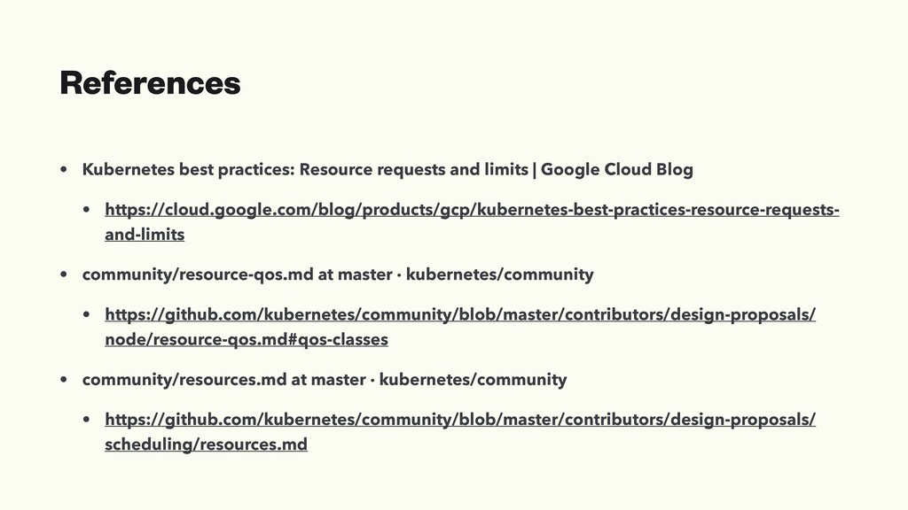 References • Kubernetes best practices: Resourc...