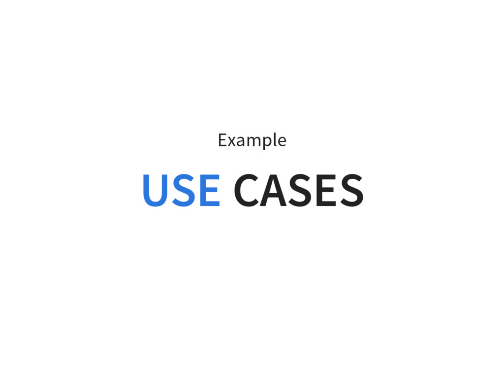 Example CASES USE