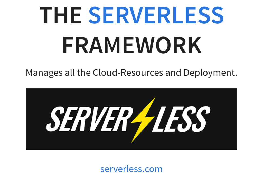 THE FRAMEWORK Manages all the Cloud-Resources a...