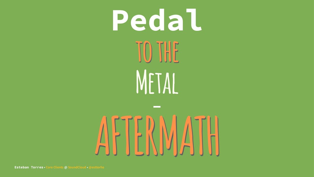 Pedal to the Metal - AFTERMATH Esteban Torres •...