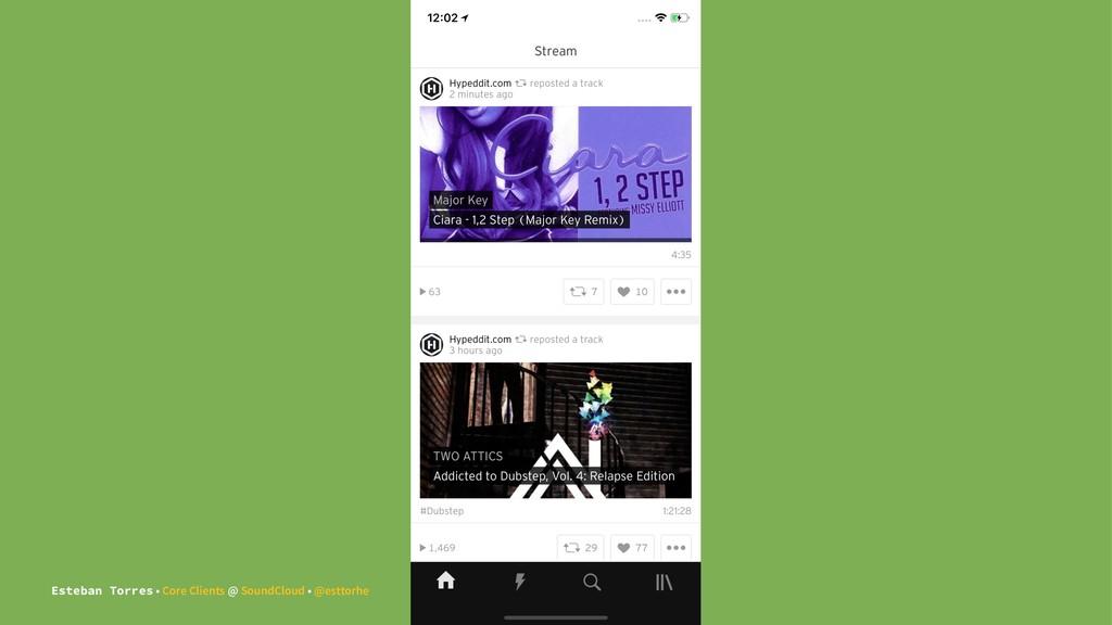 Esteban Torres • Core Clients @ SoundCloud • @e...