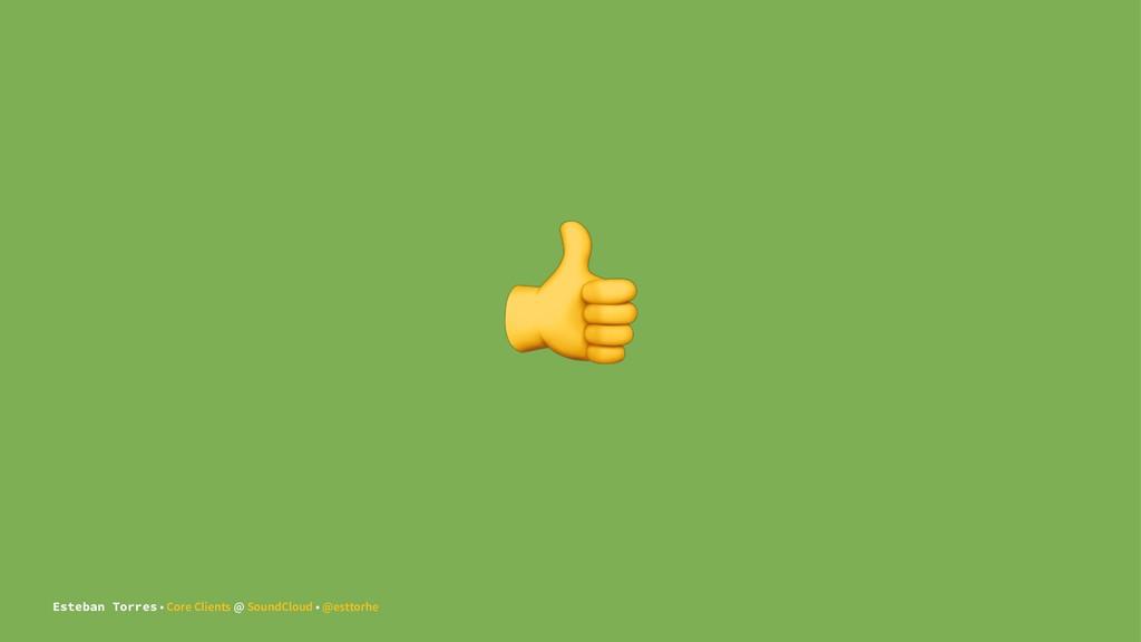 ! Esteban Torres • Core Clients @ SoundCloud • ...