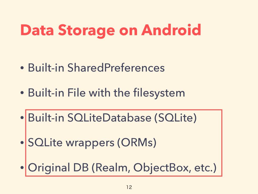 Data Storage on Android • Built-in SharedPrefer...