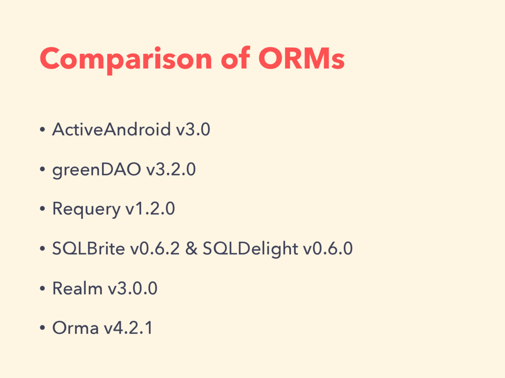 Comparison of ORMs • ActiveAndroid v3.0 • green...