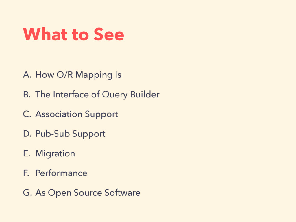 What to See A. How O/R Mapping Is B. The Interf...