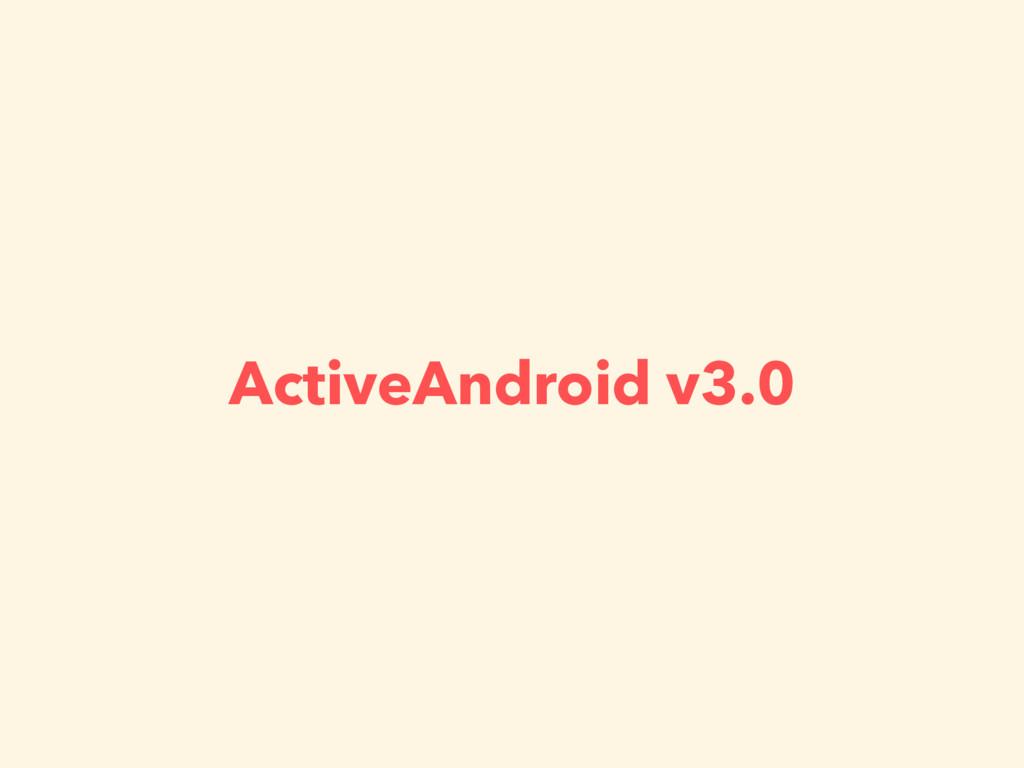 ActiveAndroid v3.0