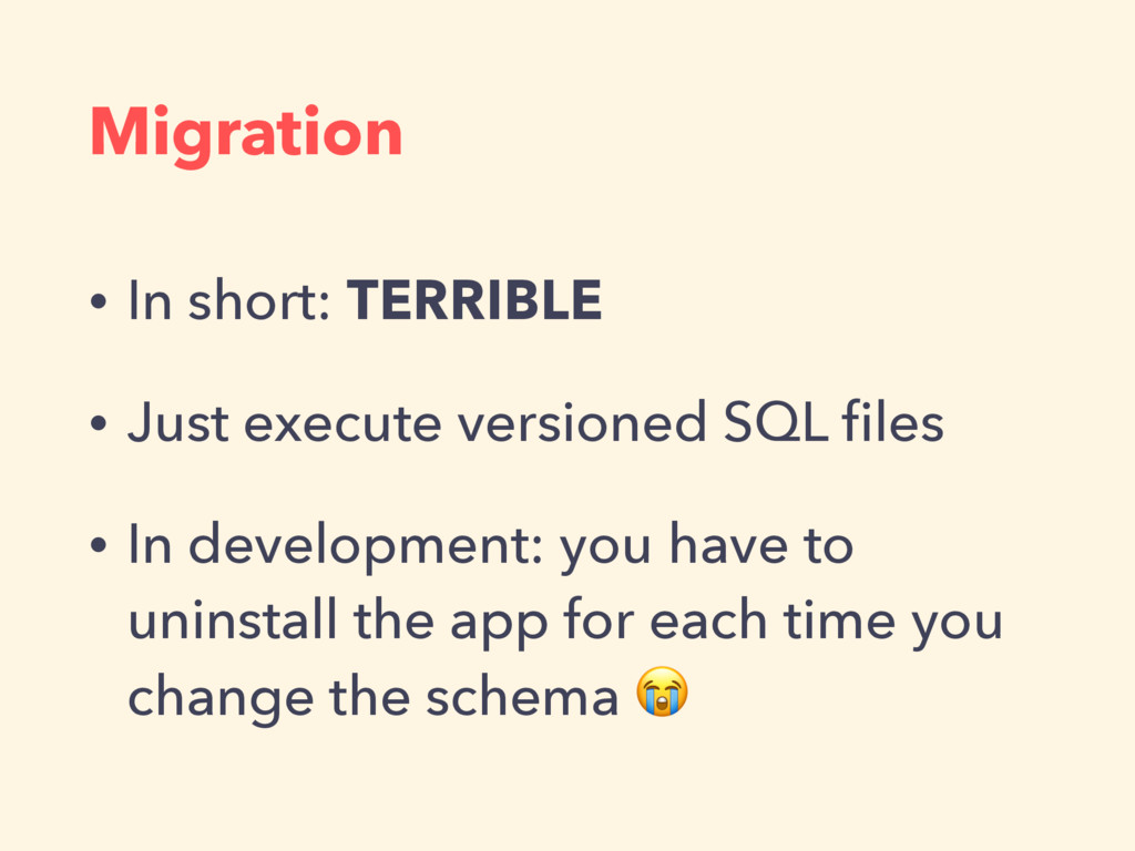 Migration • In short: TERRIBLE • Just execute v...